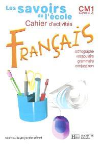 Français, CM1, cycle 3 : cahier d'activités