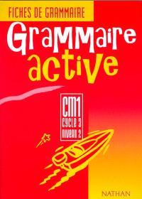 Grammaire active CM1, cycle 3, niveau 2 : fichier de l'élève