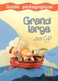 Grand large, méthode de lecture CP, cycle 2 : guide pédagogique