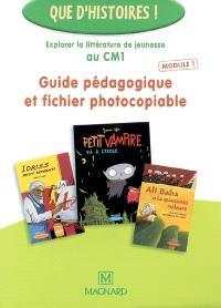 Guide pédagogique et fichier photocopiable : explorer la littérature de jeunesse au CM1. Volume 1