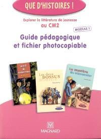 Guide pédagogique et fichier photocopiable : explorer la littérature de jeunesse au CM2. Volume 1