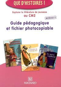 Guide pédagogique et fichier photocopiable : explorer la littérature de jeunesse au CM2. Volume 2