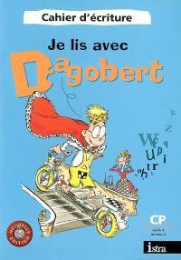 Je lis avec Dagobert CP cycle 2, niveau 2 : cahier d'écriture