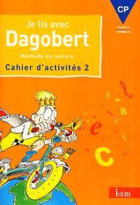 Je lis avec Dagobert, CP : cahier d'exercices. Volume 2