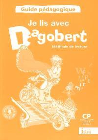 Je lis avec Dagobert, méthode de lecture CP cycle 2, niveau 2 : guide pédagogique