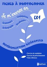 Je m'exerce en grammaire, conjugaison, orthographe, vocabulaire, CE1 : fiches à photocopier, différenciation références