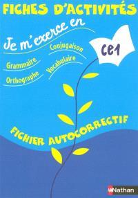 Je m'exerce en grammaire, conjugaison, orthographe, vocabulaire, CE1 : fiches d'activités, fichier autocorrectif