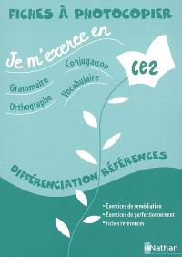 Je m'exerce en grammaire, conjugaison, orthographe, vocabulaire, CE2 : fiches à photocopier, différenciation références