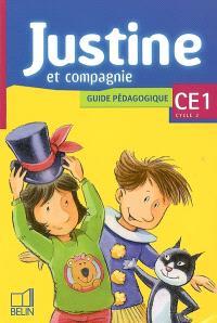 Justine et compagnie CE1 cycle 2 : guide pédagogique