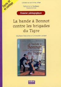 La bande à Bonnot contre les brigades du Tigre : dossier pédagogique, littérature au cycle II et collège