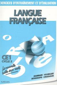 Langue française : CE1, cycle 2 : exercices d'entraînement et d'évaluation