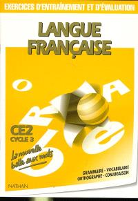 Langue française : CE2, cycle 3 : exercicces d'entraînement et d'évaluation