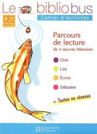 Le bibliobus cahier d'activités CE2, cycle 3 : parcours de lecture de 4 oeuvres littéraires