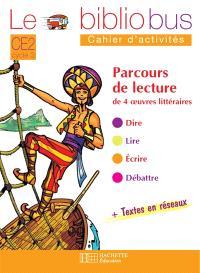 Le bibliobus, CE2 : parcours de lecture de 4 oeuvres complètes : cahiers d'activités
