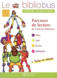 Le bibliobus, CE2, cycle 3 : parcours de lecture de 4 oeuvres littéraires : cahiers d'activités