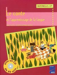 Le conte et l'apprentissage de la langue : maternelle, CP
