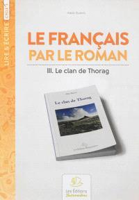 Le français par le roman au cycle III : Le clan de Thorag
