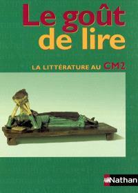 Le goût de lire : la littérature au CM2