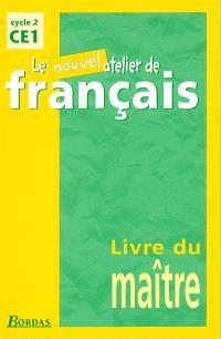Le nouvel atelier de français, cycle 2, CE1 : livre du maître