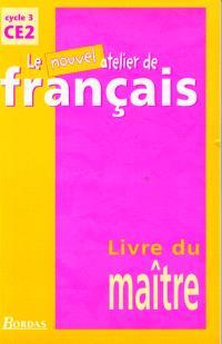 Le nouvel atelier de français, cycle 3, CE2 : livre du maître