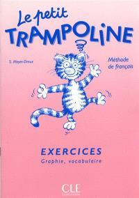 Le petit trampoline : exercices, graphie, vocabulaire