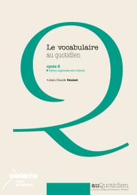 Le vocabulaire au quotidien : cycle 3