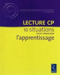 Lecture CP : 10 situations pour consolider l'apprentissage