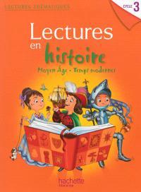 Lectures en histoire cycle 3 : Moyen Age, temps modernes
