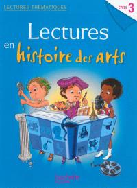 Lectures en histoire des arts cycle 3 : livre de l'élève