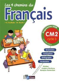 Les 4 chemins du français CM2, cycle 3 : programmes 2008