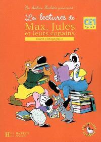 Les lectures de Max, Jules et leurs copains : guide pédagogique, CE1