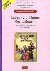 Les sanglots longs des violons..., de Violette Jacquet-Silberstein et Yves Pinguilly : dossier pédagogique, littérature au cycle III et au collège