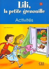Lili, la petite grenouille, niveau 1 : cahier d'activités