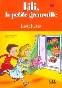 Lili, la petite grenouille, niveau 1 : cahier de lecture écriture