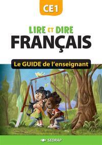 Lire et dire, français CE1 : le guide de l'enseignant