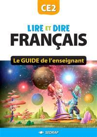 Lire et dire, français CE2 : le guide de l'enseignant