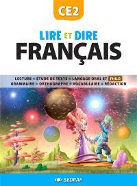 Lire et dire, français CE2 : lecture, langage oral et philo, grammaire, orthographe, vocabulaire, écriture