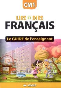 Lire et dire, français CM1 : le guide de l'enseignant