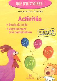 Lire et écrire CP-CE1 : activités : étude du code, entraînement à la combinatoire