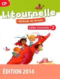 Litournelle CP, méthode de lecture : cahier d'activités. Volume 2