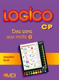Logico CP : des sons aux mots. Volume 2