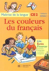 Maîtrise de la langue, CE2, cycle 3 niveau 1 : lire, écrire, s'exercer
