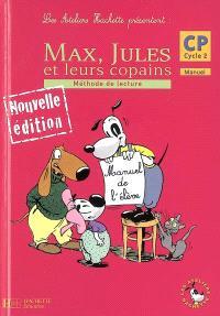 Max, Jules et leurs copains : méthode de lecture CP cycle 2 : manuel