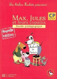 Max, Jules et leurs copains, CP cycle 2 : guide pédagogique