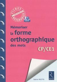Mémoriser la forme orthographique des mots : CP-CE1