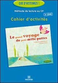 Méthode de lecture CP, cahier d'activités : Le grand voyage du petit mille-pattes