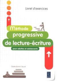 Méthode progressive de lecture-écriture : pour adultes et adolescents : livret d'exercices