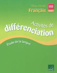Mon livre de français, cycle 3 CE2 : activités de différentiation : étude de la langue