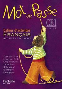 Mot de passe, français, maîtrise de la langue, CE1 cycle 2 : cahier d'activités