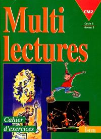 Multilectures CM2, cycle 3 niveau 3 : cahier d'exercices